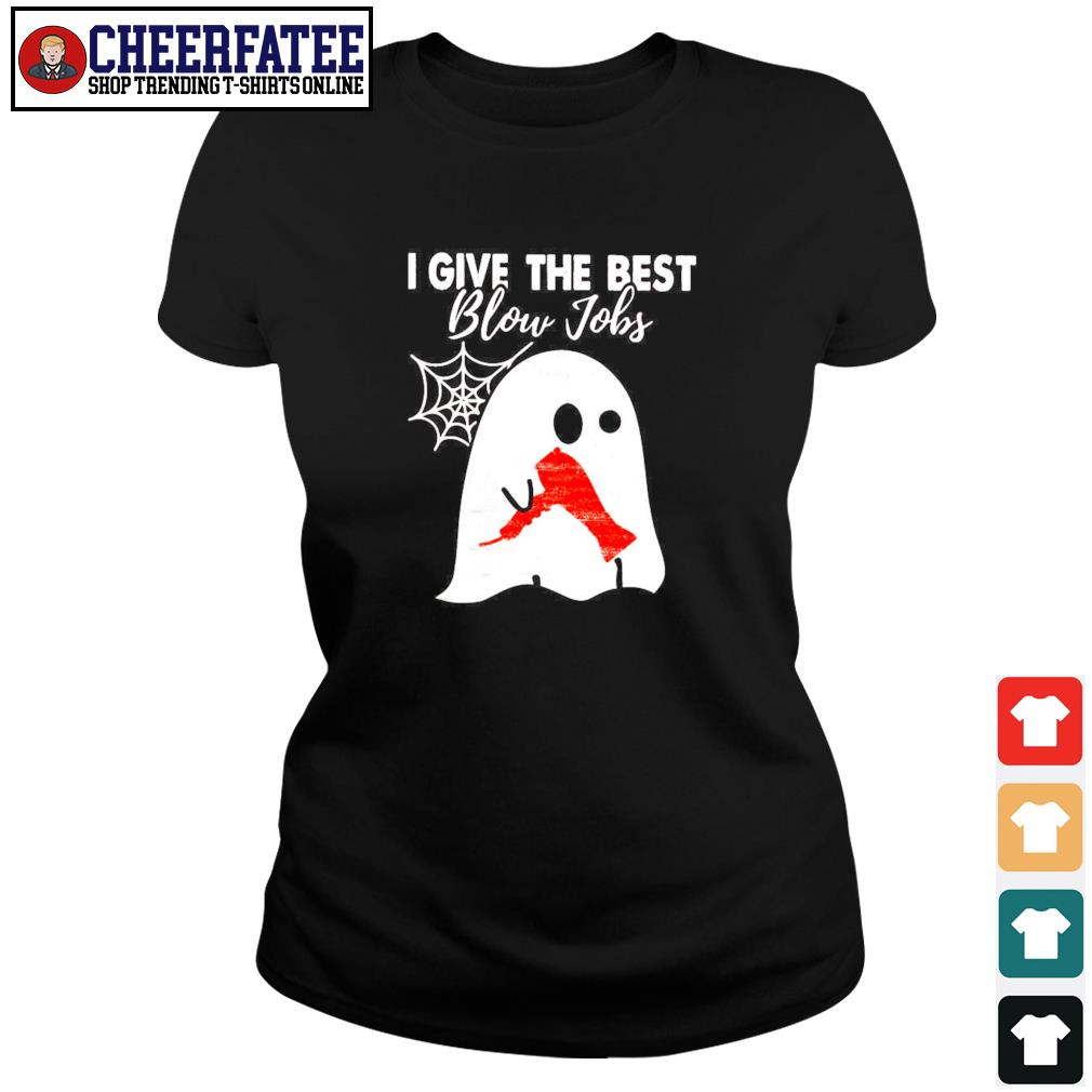 Ghost I give the best blow jobs hairdresser s ladies-tee