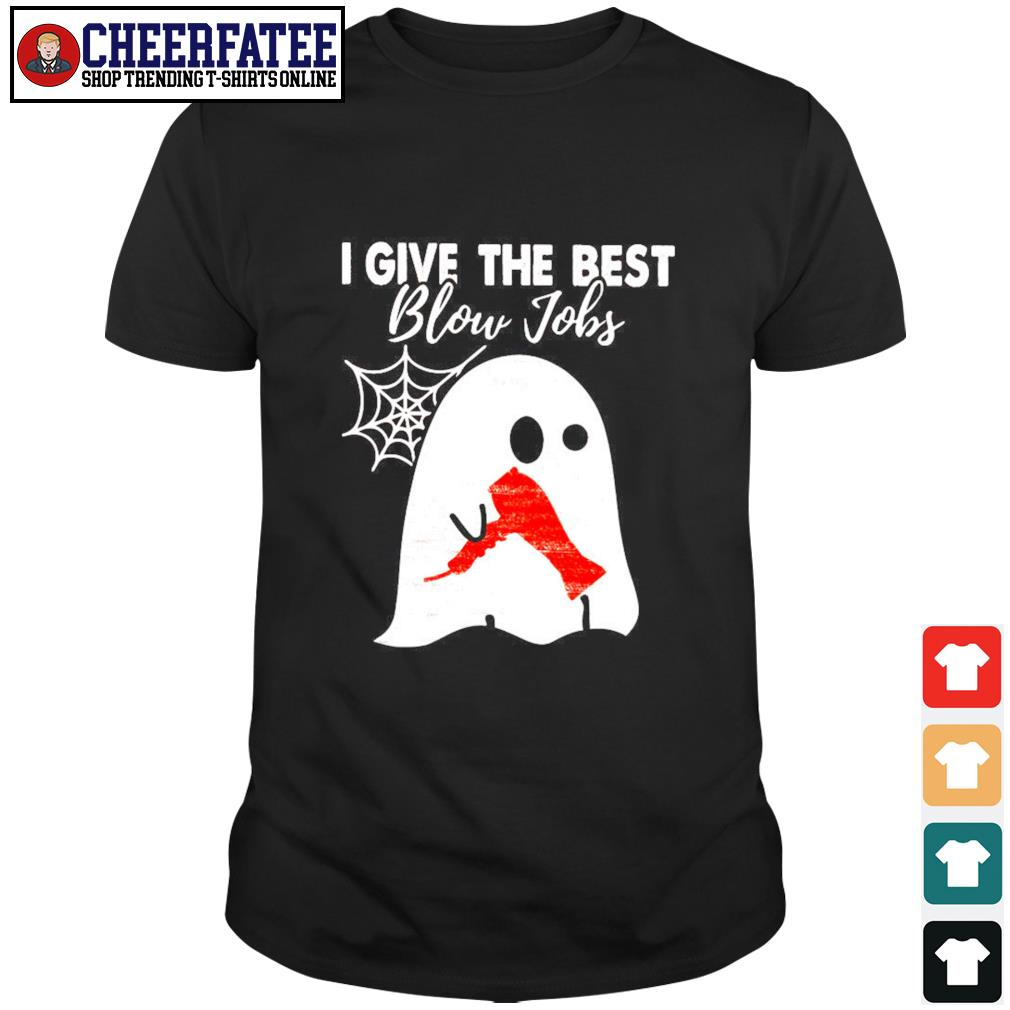 Ghost I give the best blow jobs hairdresser shirt