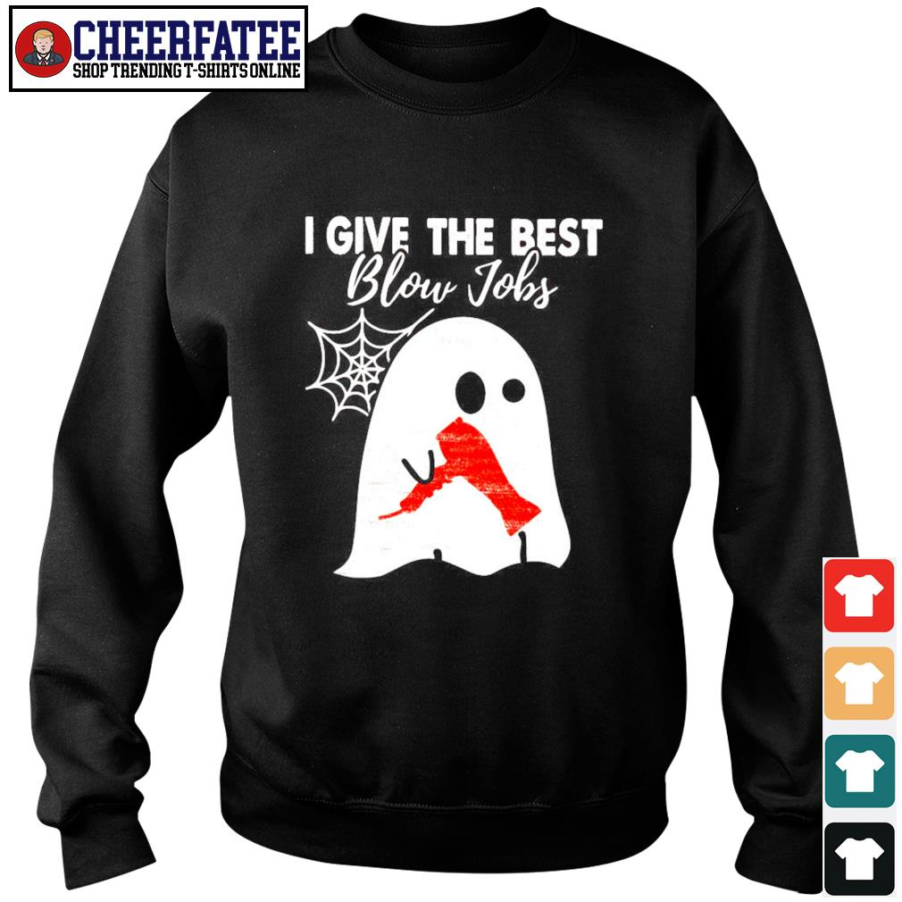 Ghost I give the best blow jobs hairdresser s sweater
