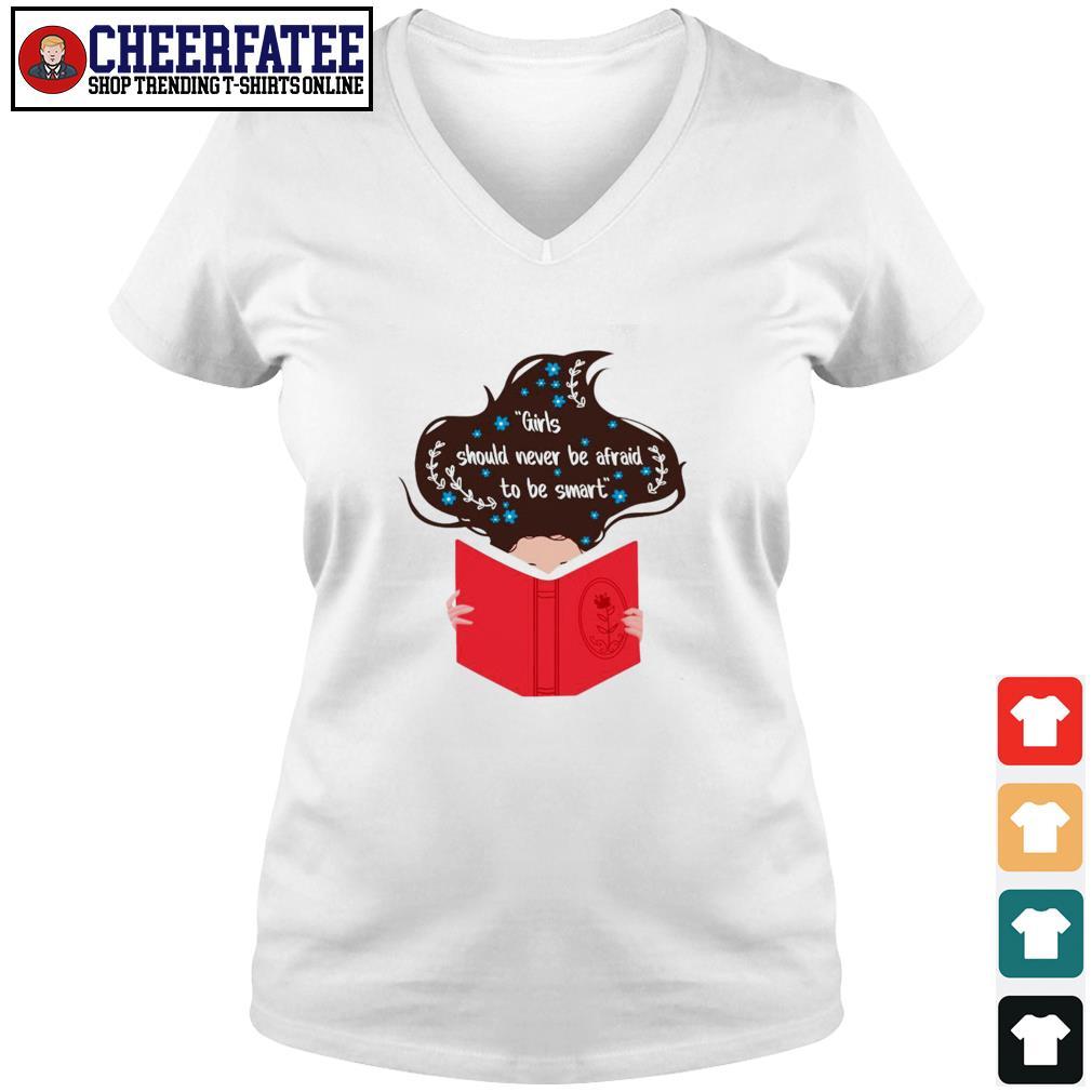 Girls should never be afraid to be smart s v-neck t-shirt