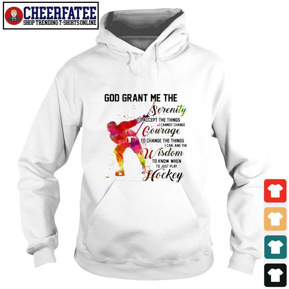 God grant me the serenity courage wisdom hockey s hoodie