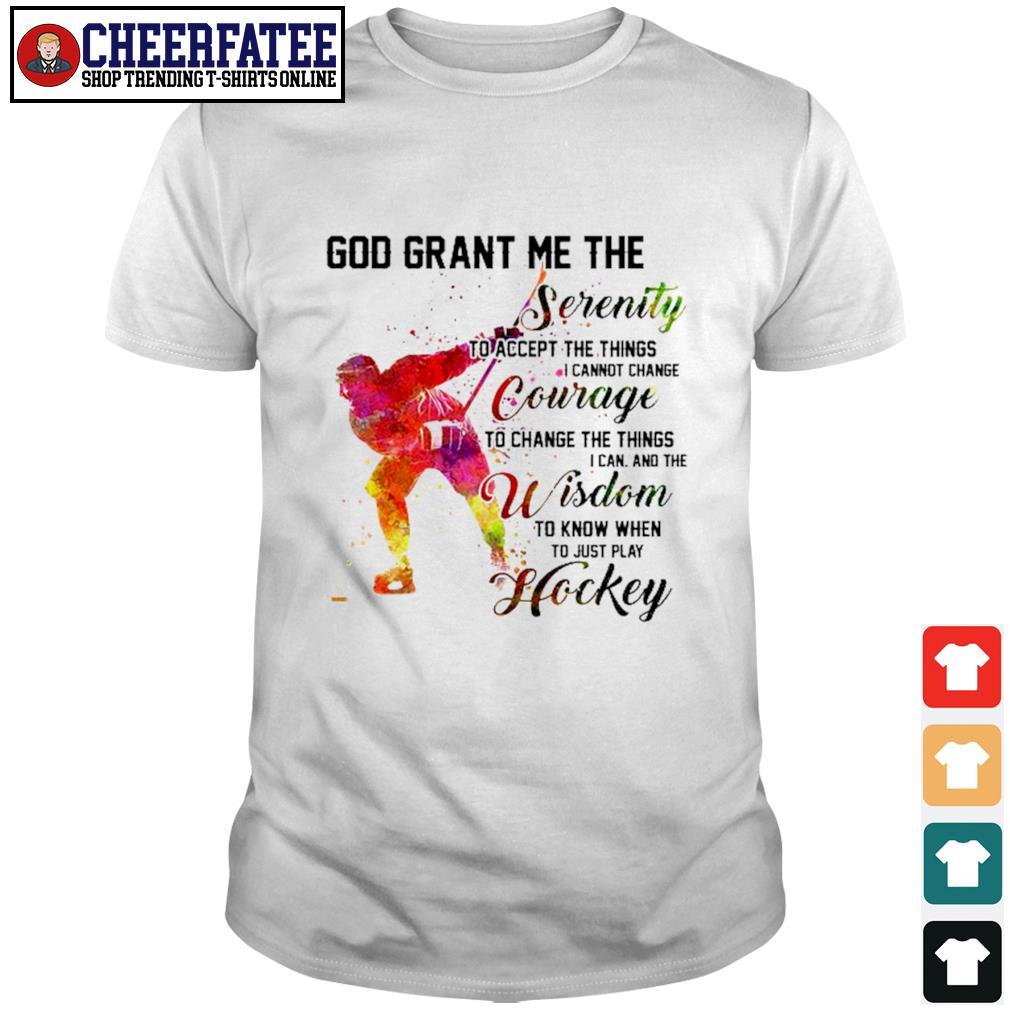 God grant me the serenity courage wisdom hockey shirt