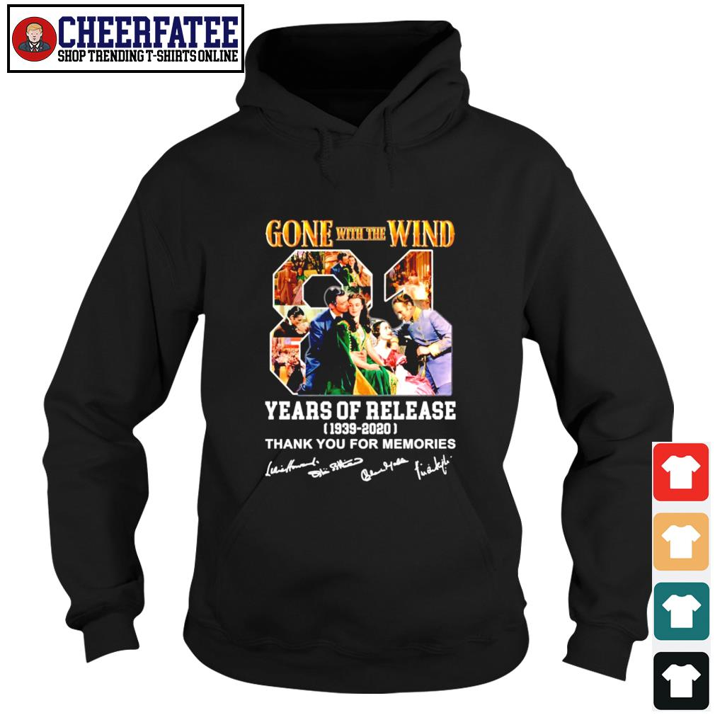 Gone with the wind 81 years of release 1939 2020 thank you for the memories signature s hoodie