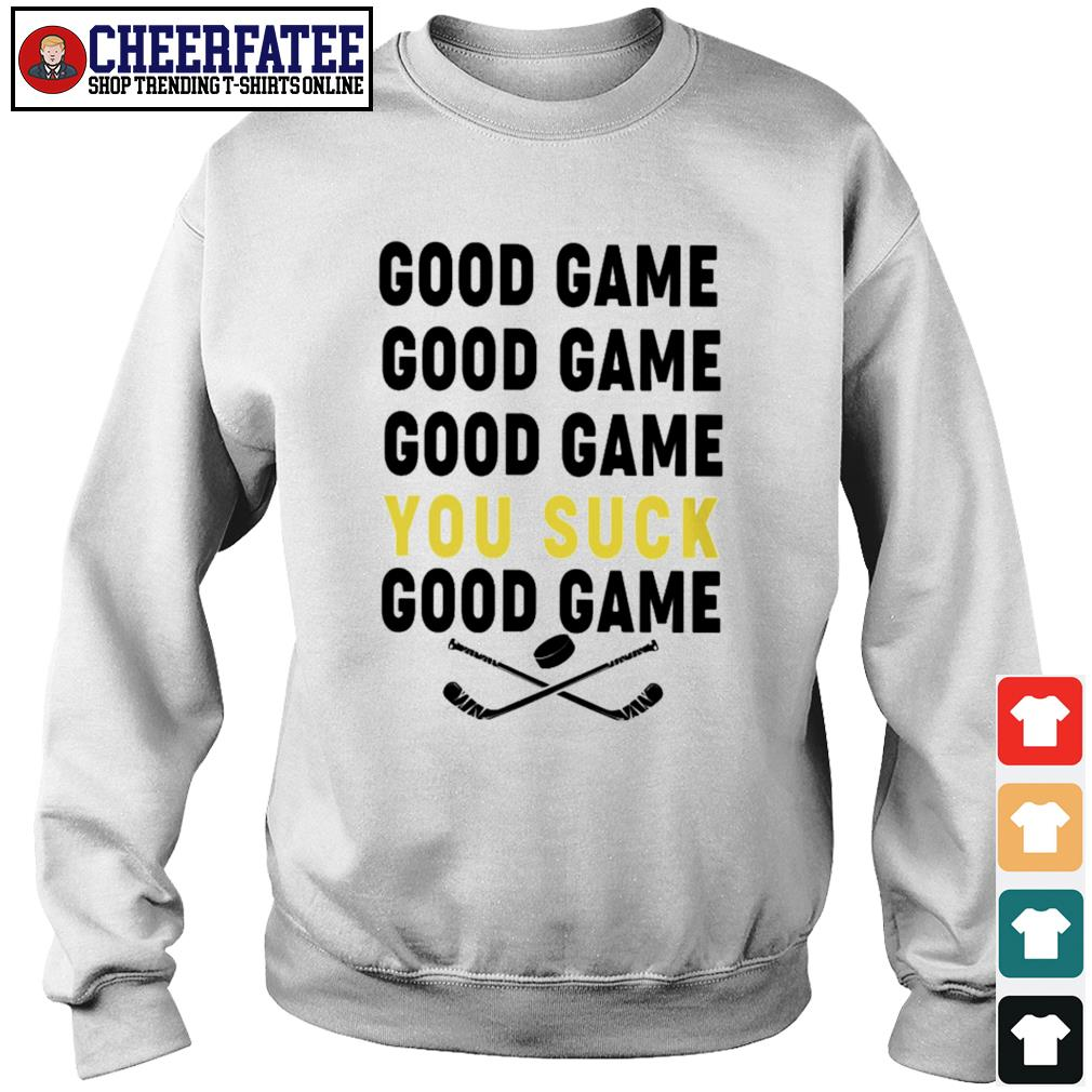 Good game good game you suck good game s sweater