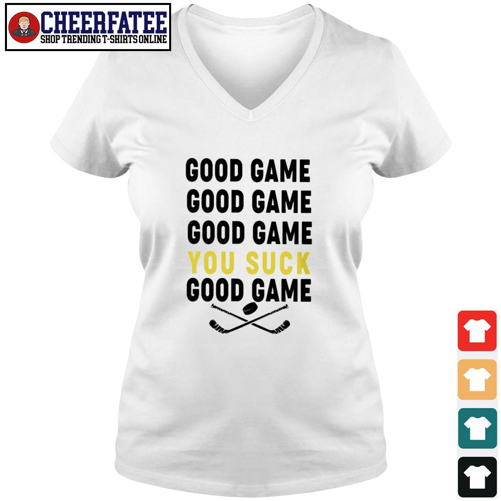Good game good game you suck good game s v-neck t-shirt