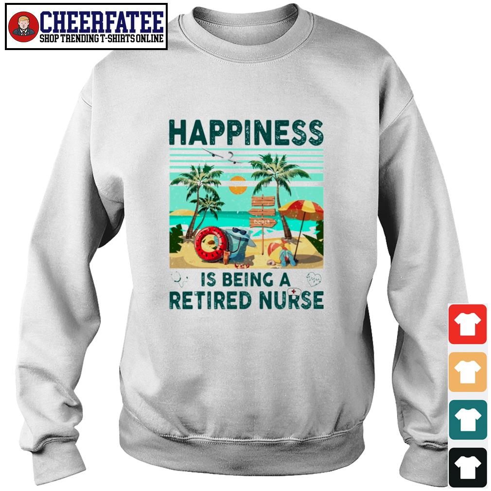 Happiness is being a retired nurse s sweater