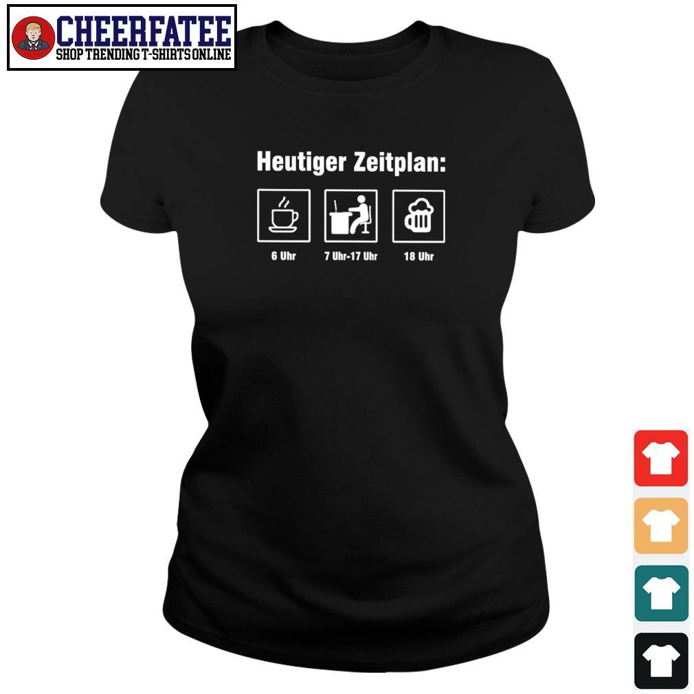Heutiger zeitplan coffee work beer s ladies-tee