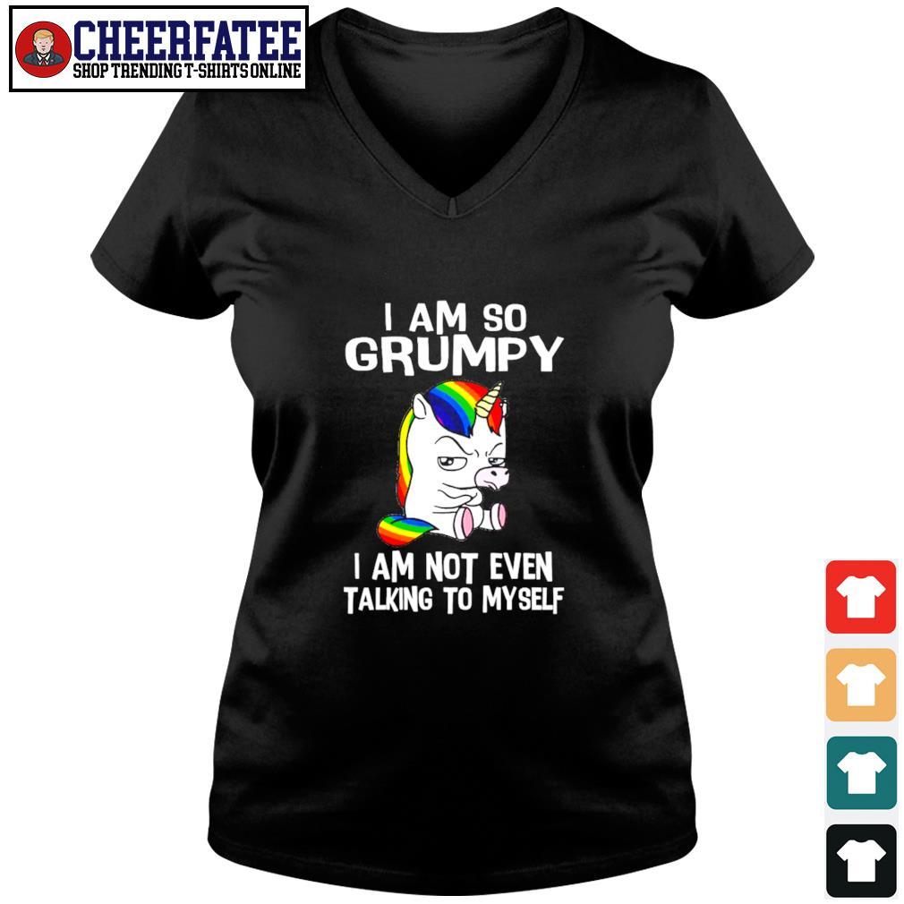 I am so grumpy I am not even talking to myself unicorn s v-neck t-shirt