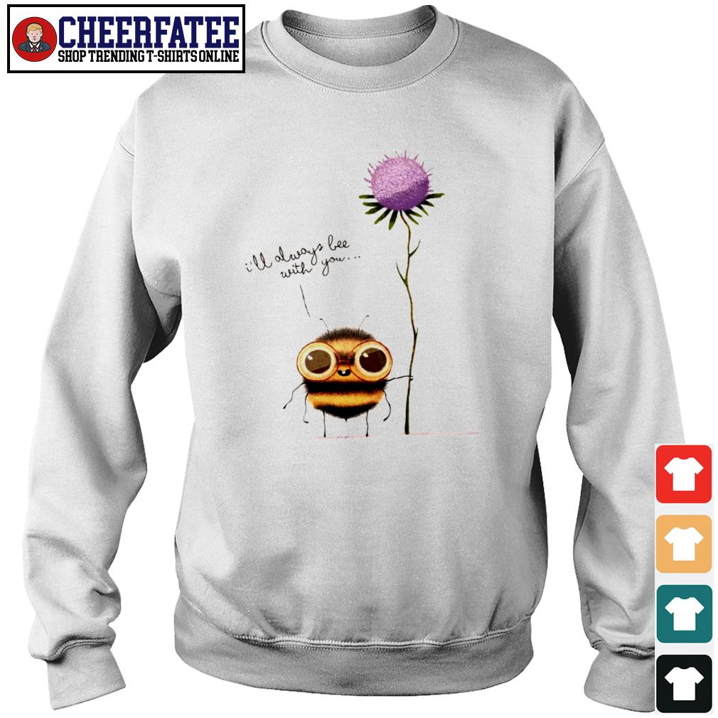 I'll always bee with you flower s sweater