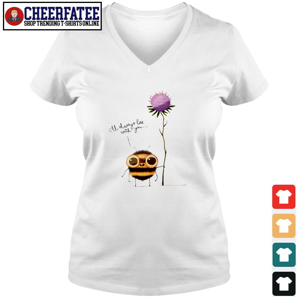 I'll always bee with you flower s v-neck t-shirt