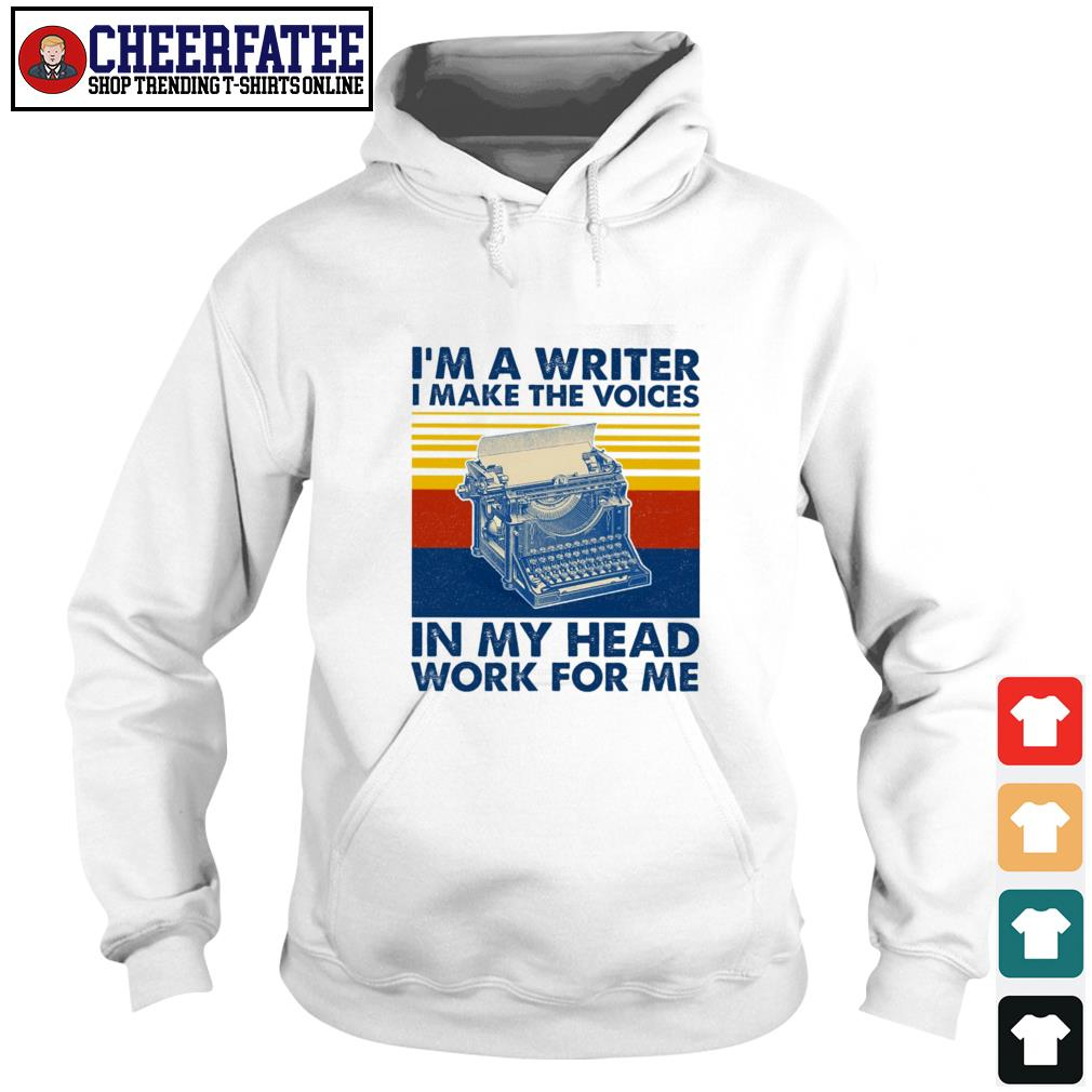 I'm a writer I make the voices in my head work for me vintage s hoodie
