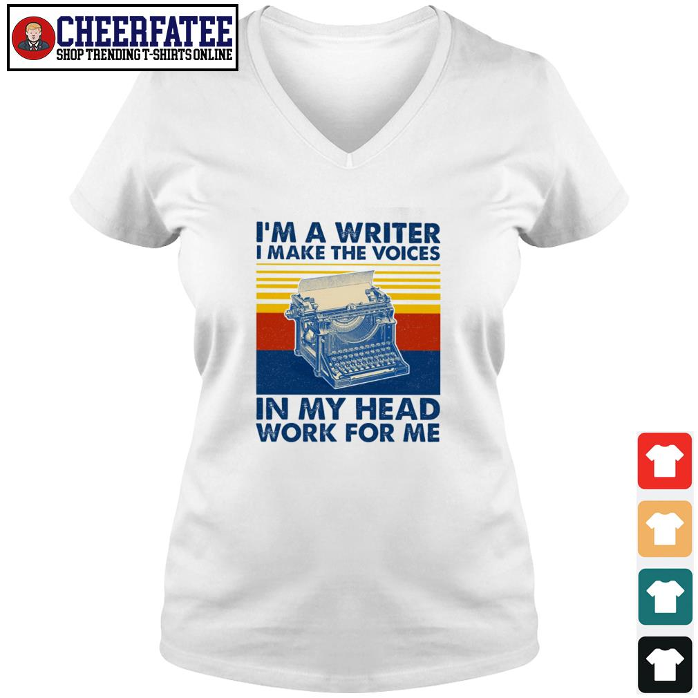 I'm a writer I make the voices in my head work for me vintage s v-neck t-shirt