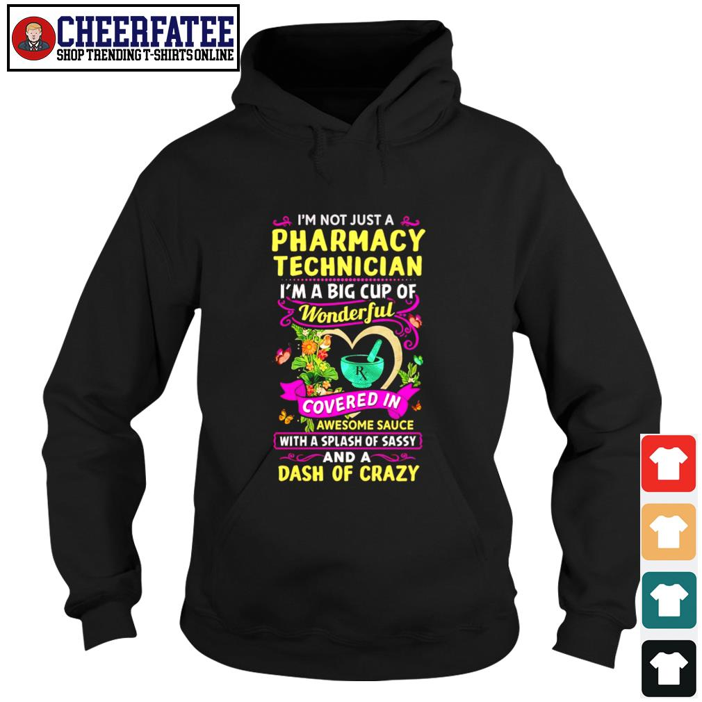 I'm not just a pharmacy technician I'm a big cup of wonderful s hoodie