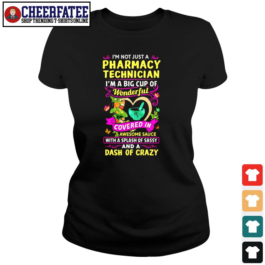 I'm not just a pharmacy technician I'm a big cup of wonderful s ladies-tee