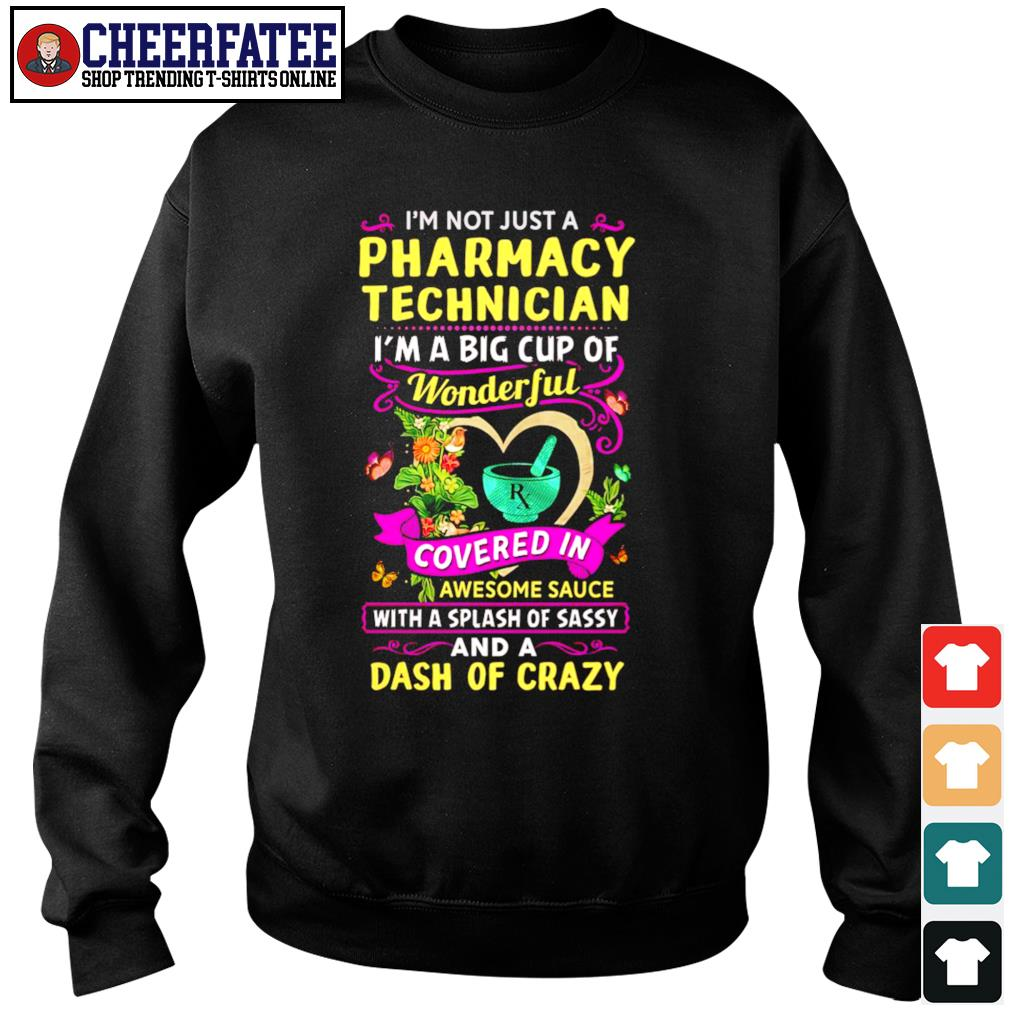 I'm not just a pharmacy technician I'm a big cup of wonderful s sweater