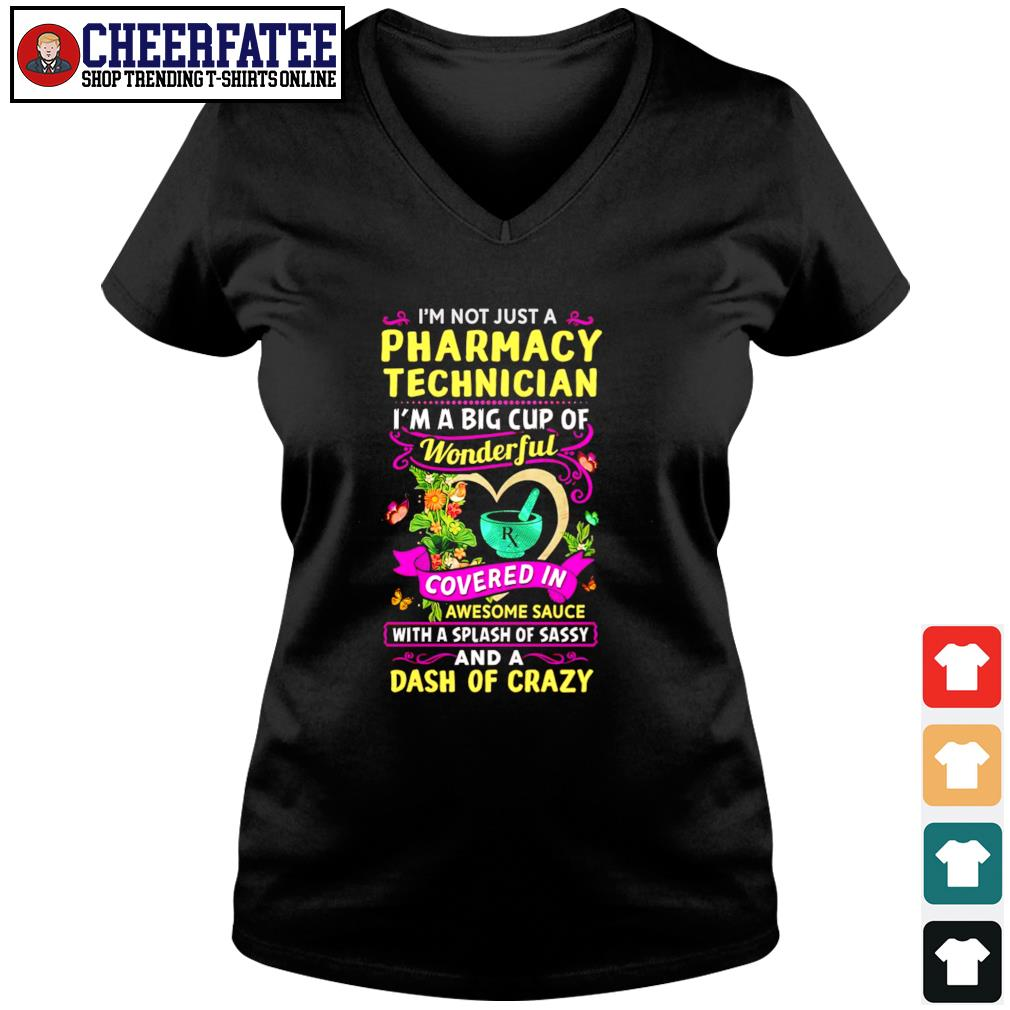 I'm not just a pharmacy technician I'm a big cup of wonderful s v-neck t-shirt