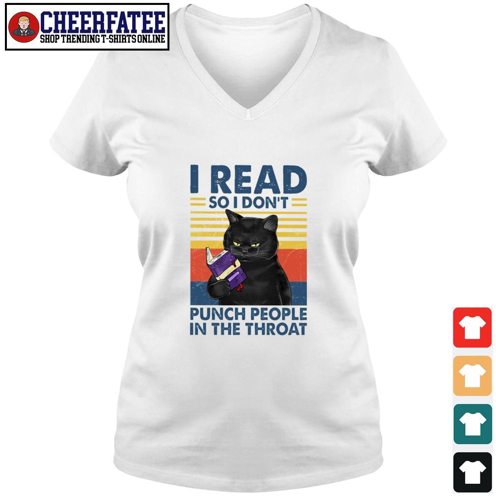 I read so i don't punch people in the throat v-neck t-shirt