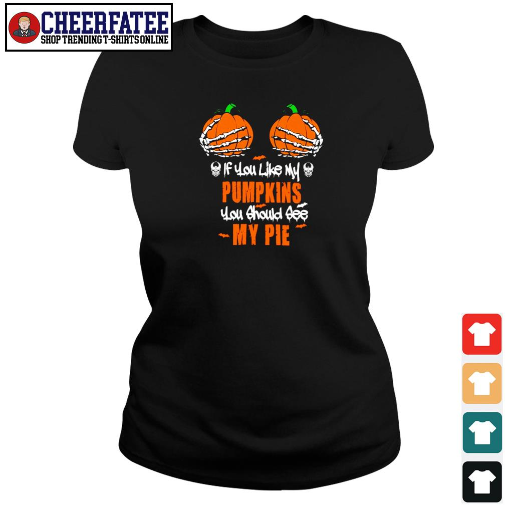 If you like my pumpkins you should see my pie halloween s ladies-tee