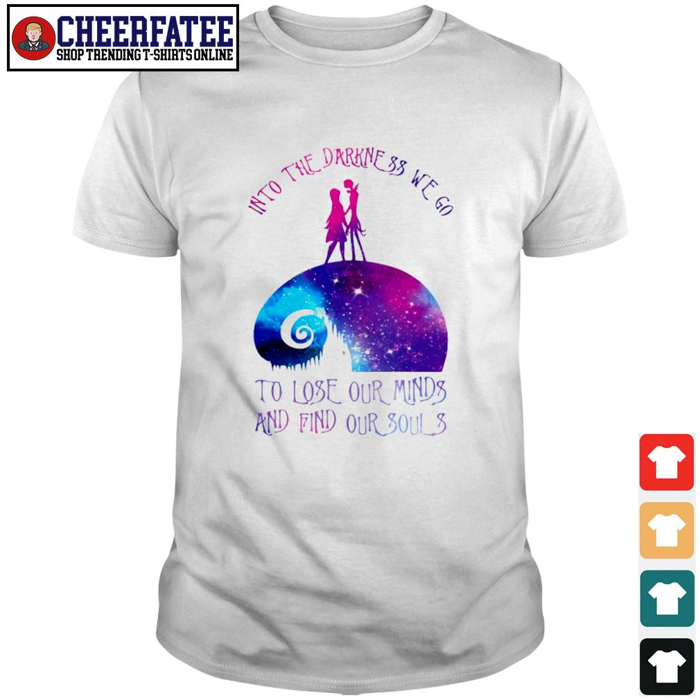 Into the darkness we go shirt