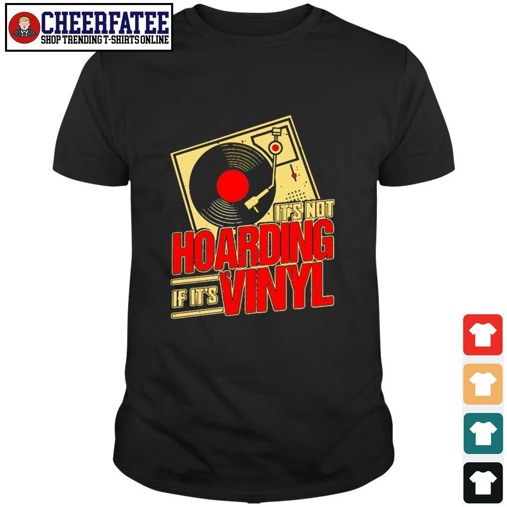 It's not hoarding if it's vinyl shirt