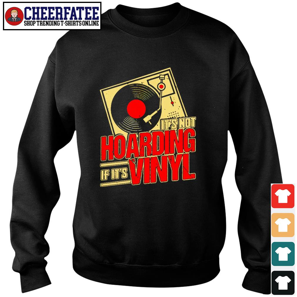 It's not hoarding if it's vinyl s sweater