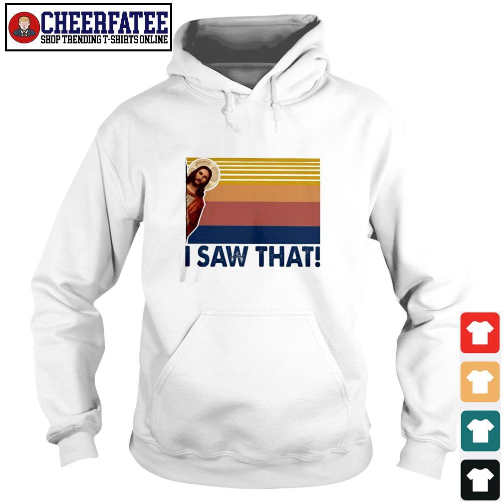 Jesus I saw that vintage s hoodie
