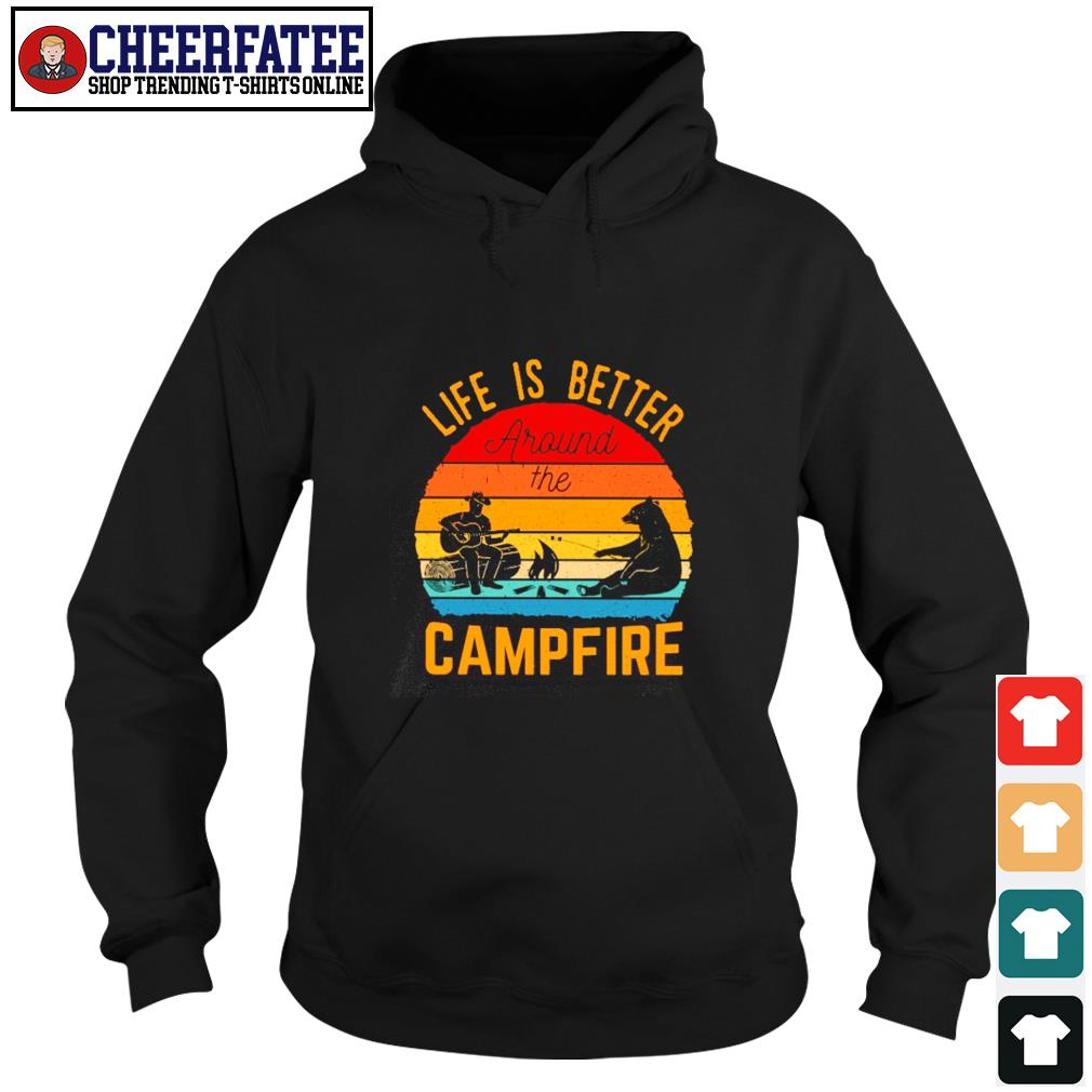 Life is better around the campfire vintage s hoodie