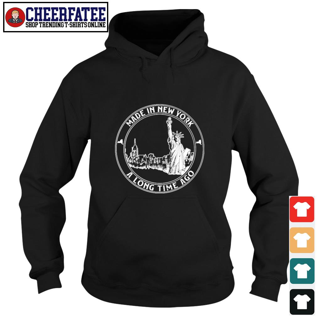 Made in new york a long time ago s hoodie