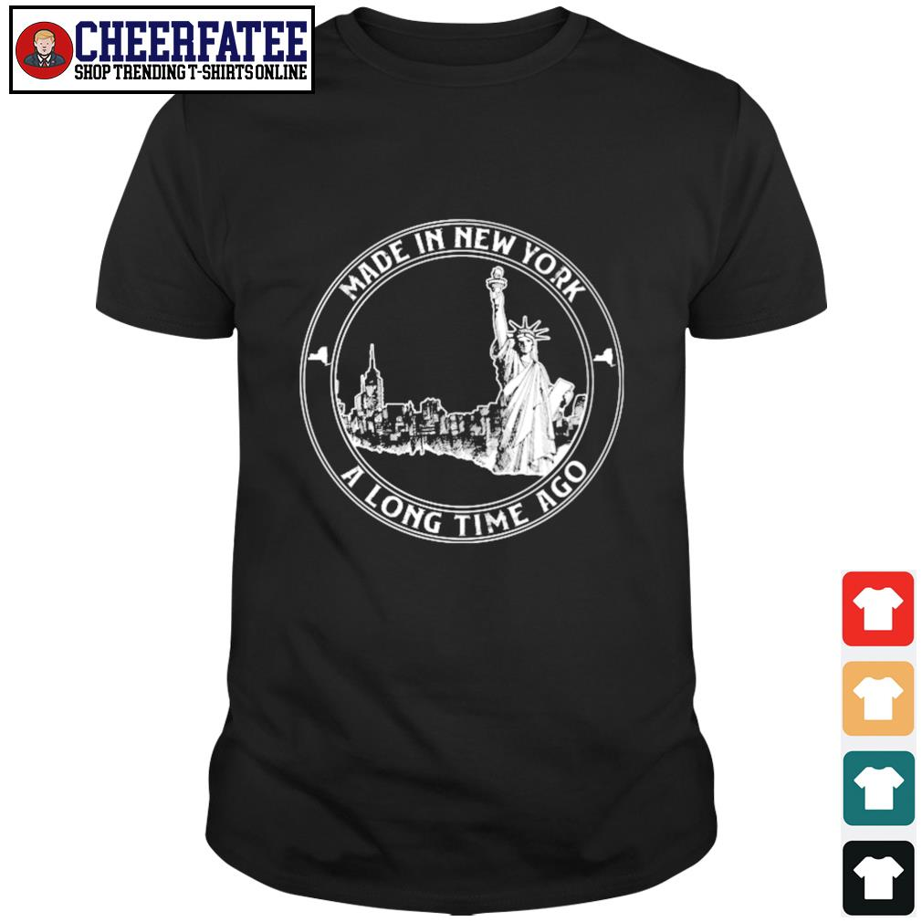 Made in new york a long time ago shirt