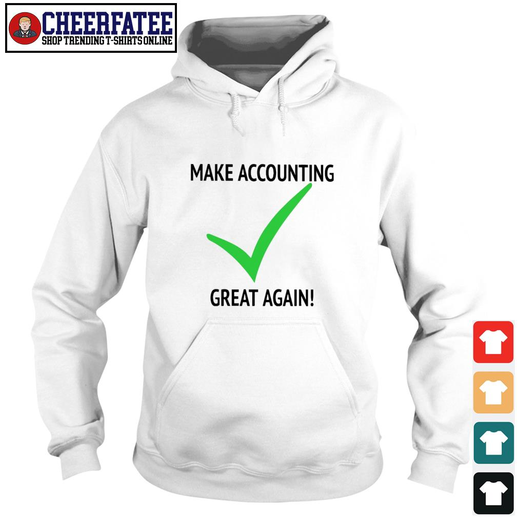 Make accounting great again s hoodie