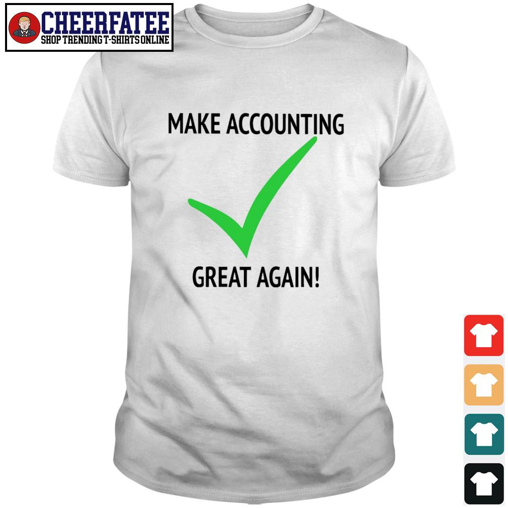 Make accounting great again shirt