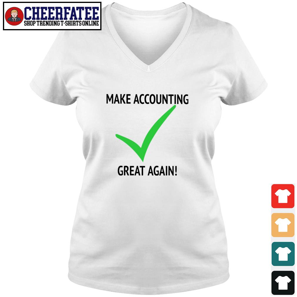 Make accounting great again s v-neck t-shirt
