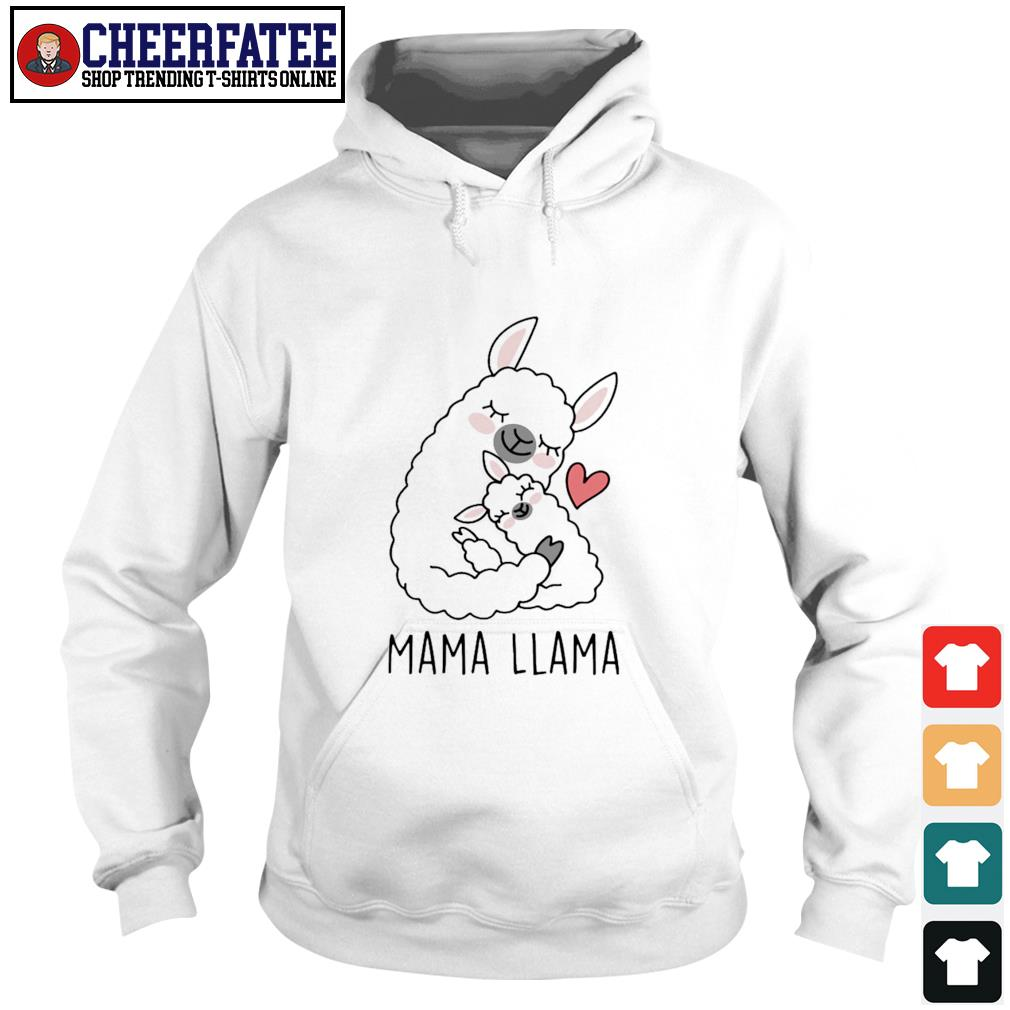 Mama llama love you s hoodie