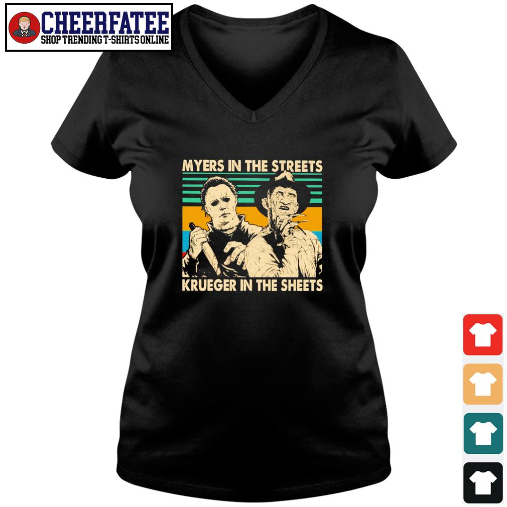 Myers in the streets krueger in the sheets s v-neck t-shirt