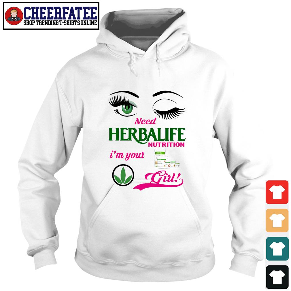 Need herbalife nutrition I'm your girl s hoodie