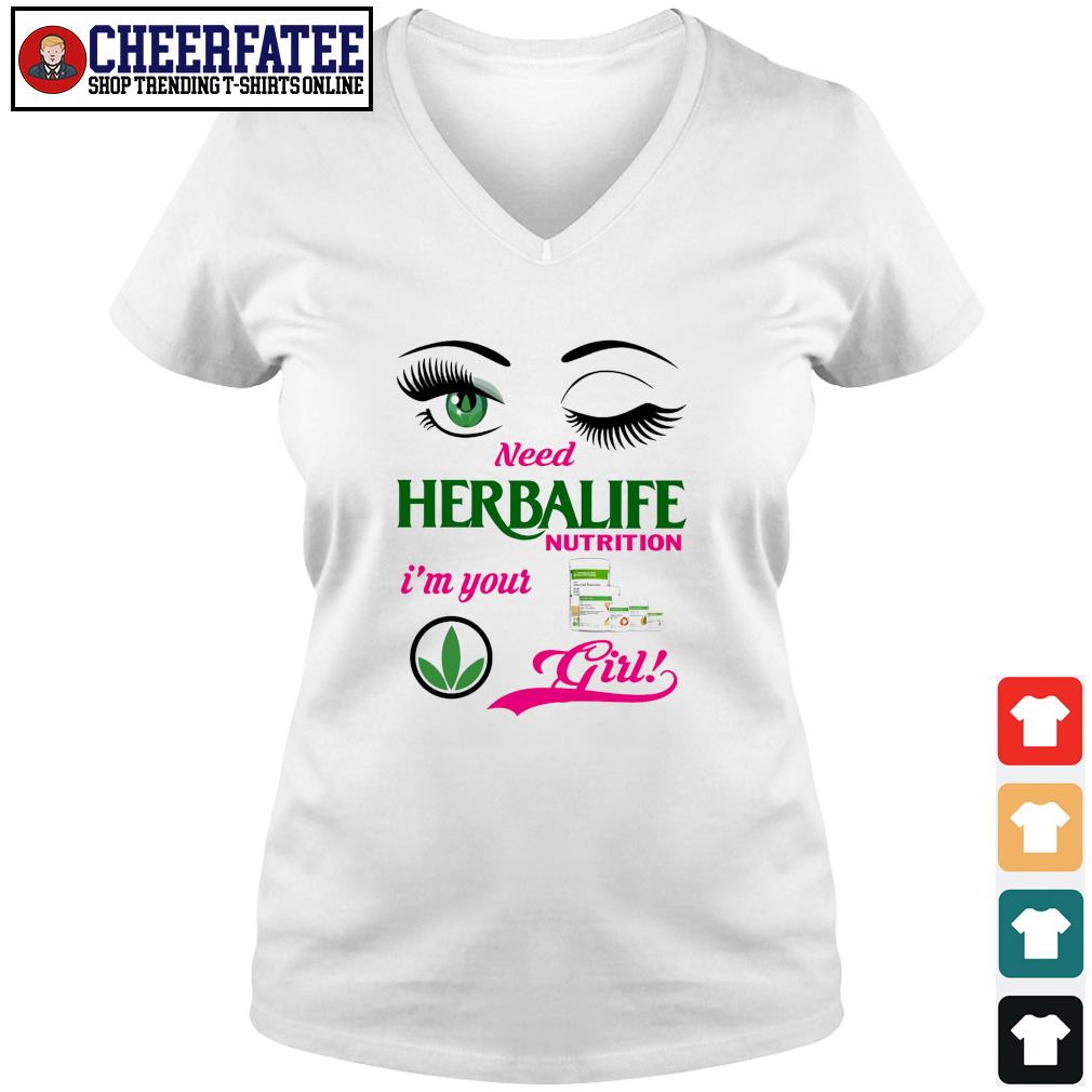 Need herbalife nutrition I'm your girl s v-neck t-shirt