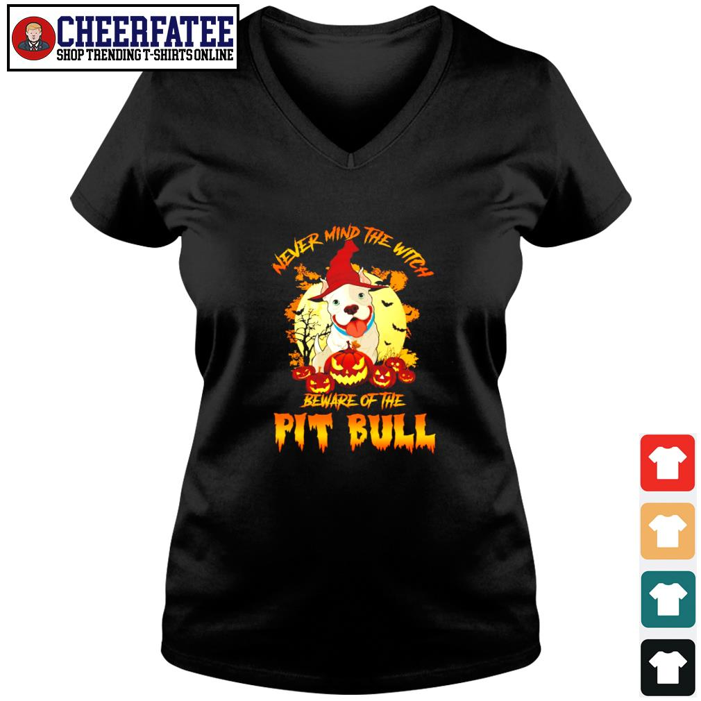 Never mind the witch beware of the pitbull halloween s v-neck t-shirt