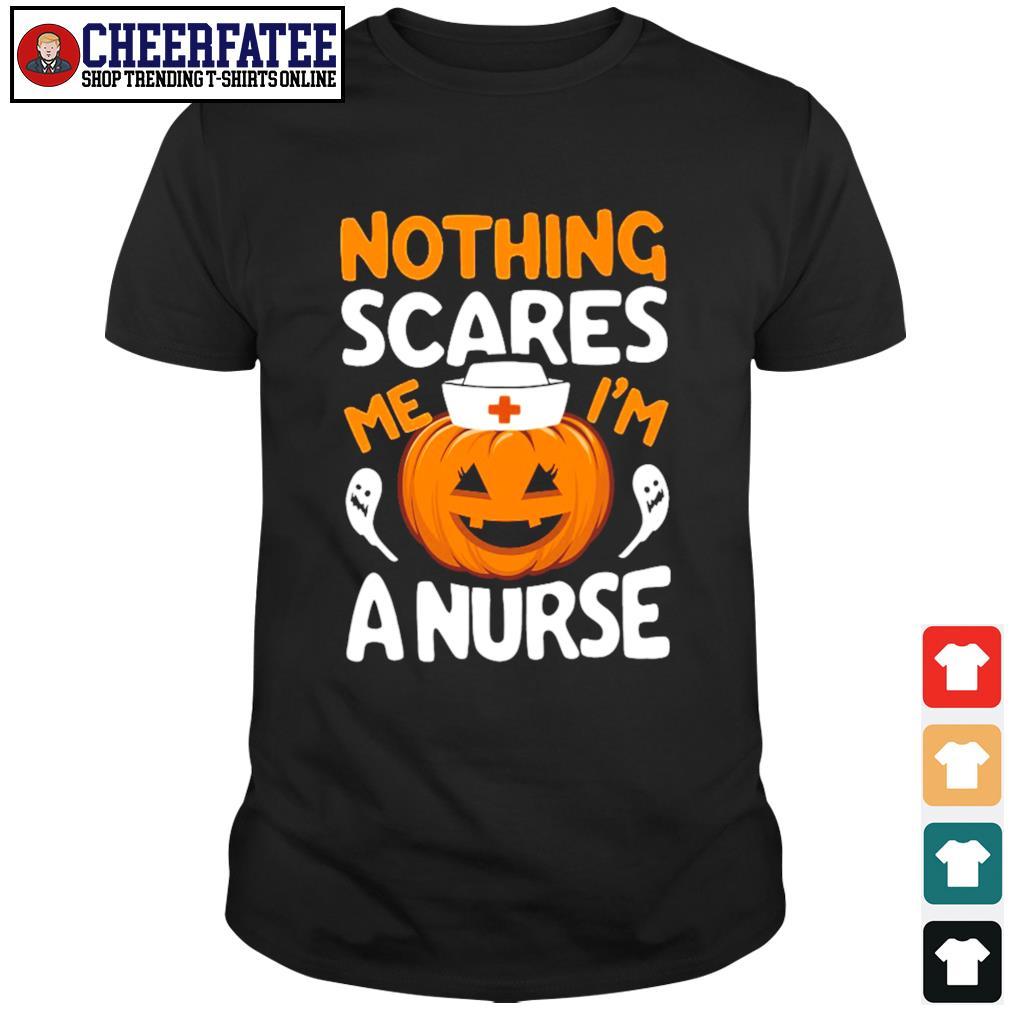 Nothing scares me I'm a nurse pumpkin shirt