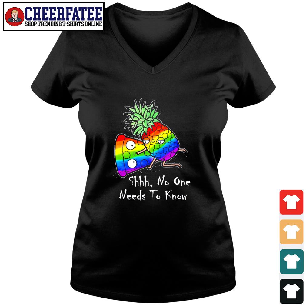 Pineapple pizza shhh no one need to know LGBT s v-neck t-shirt