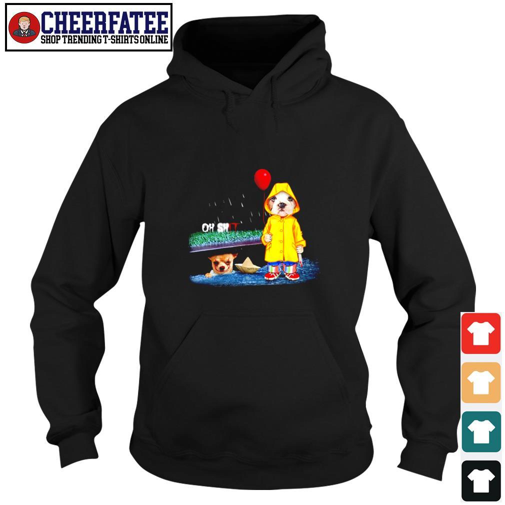 Pitbull oh shit IT chihuahua s hoodie