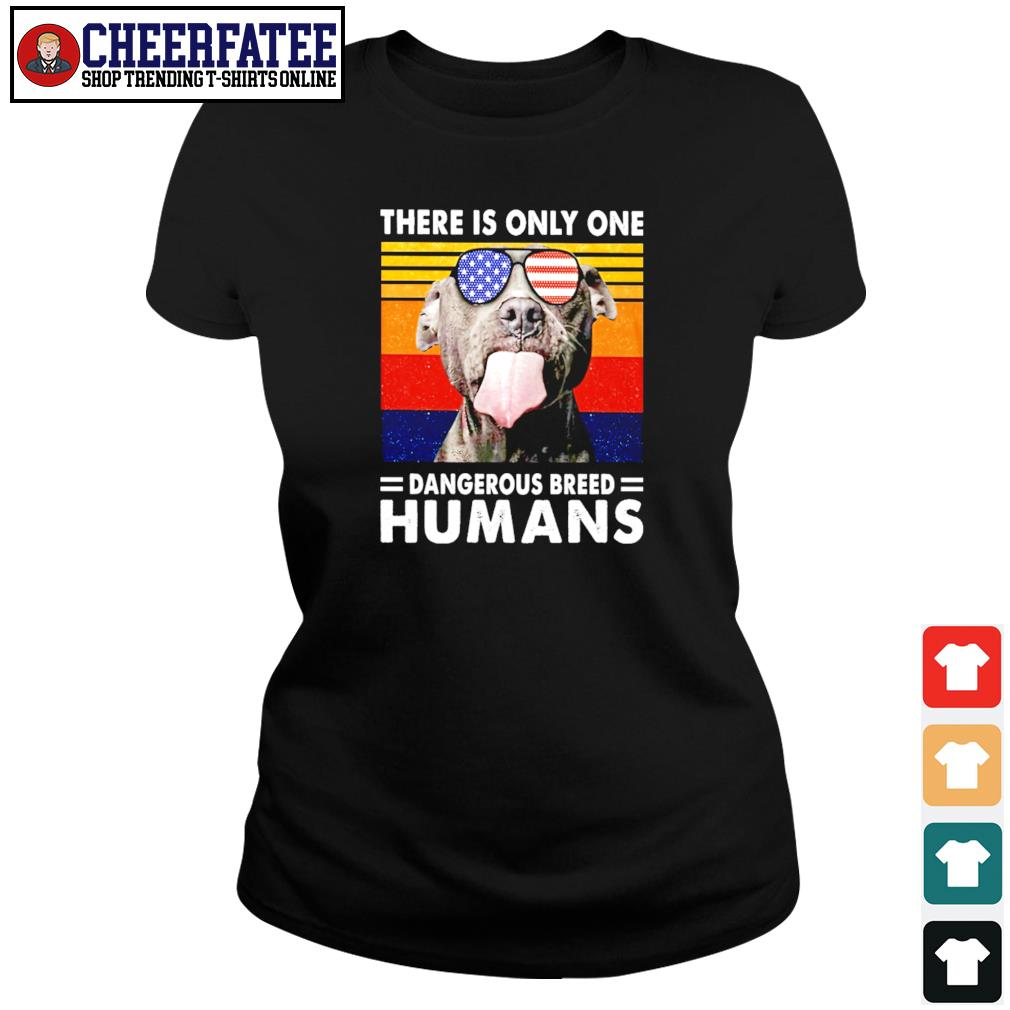 Pitbull there is only one dangerous breed humans american flag s ladies-tee