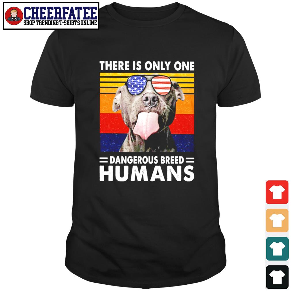 Pitbull there is only one dangerous breed humans american flag shirt
