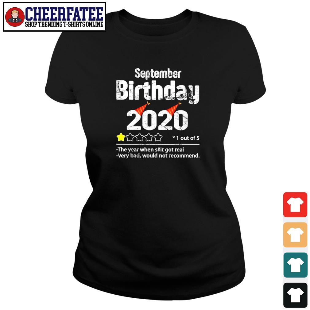 September birthday 2020 1 out of 5 the year when shit got real very bad would not recommend s ladies-tee