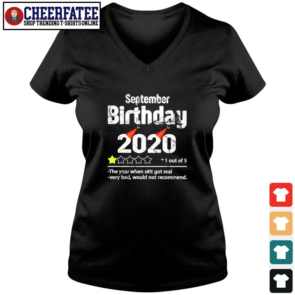 September birthday 2020 1 out of 5 the year when shit got real very bad would not recommend s v-neck t-shirt
