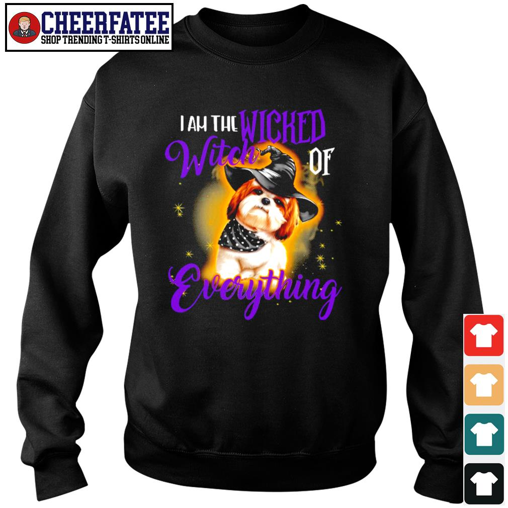 Shih tzu I am wicked witch of everything s sweater
