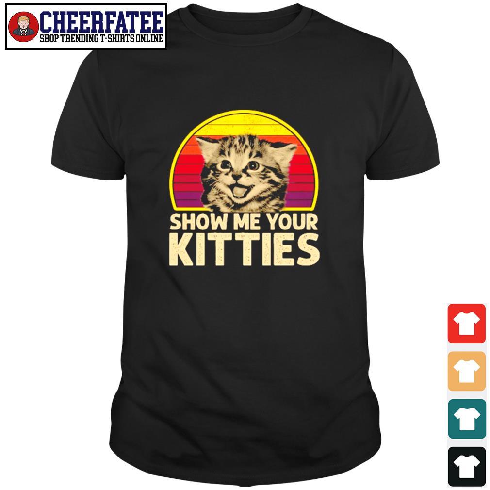 Show me your kitties vintage shirt