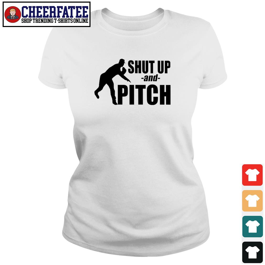 Shut up and pitch s ladies-tee