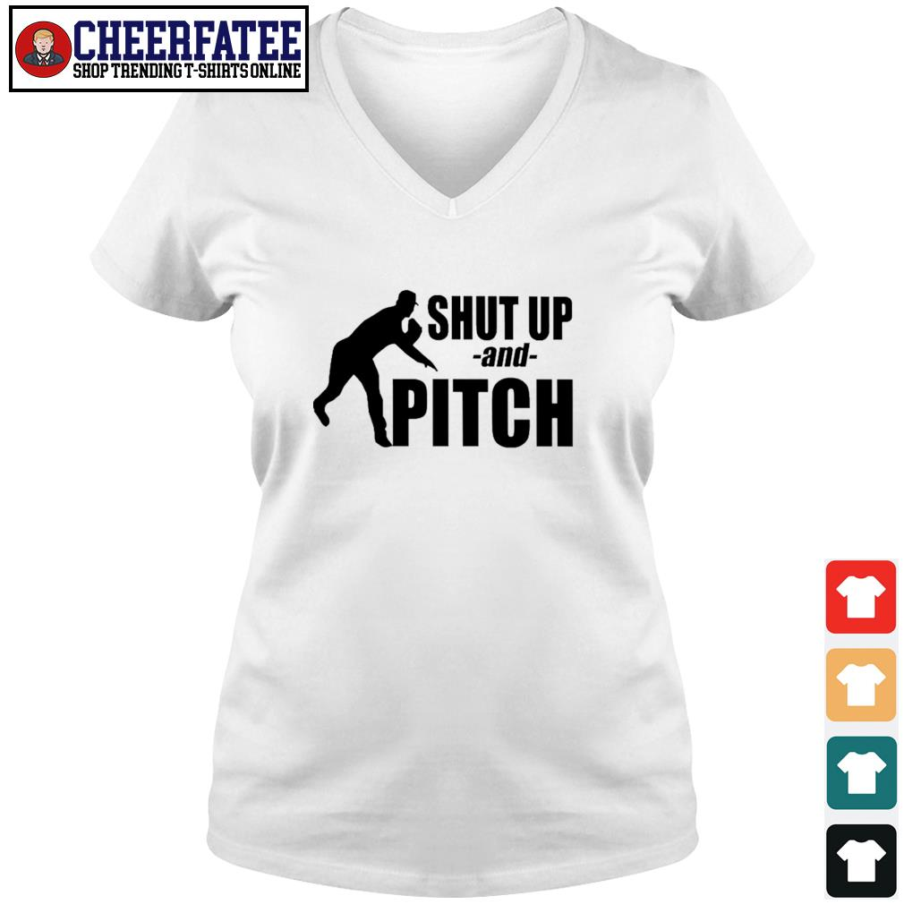 Shut up and pitch s v-neck t-shirt