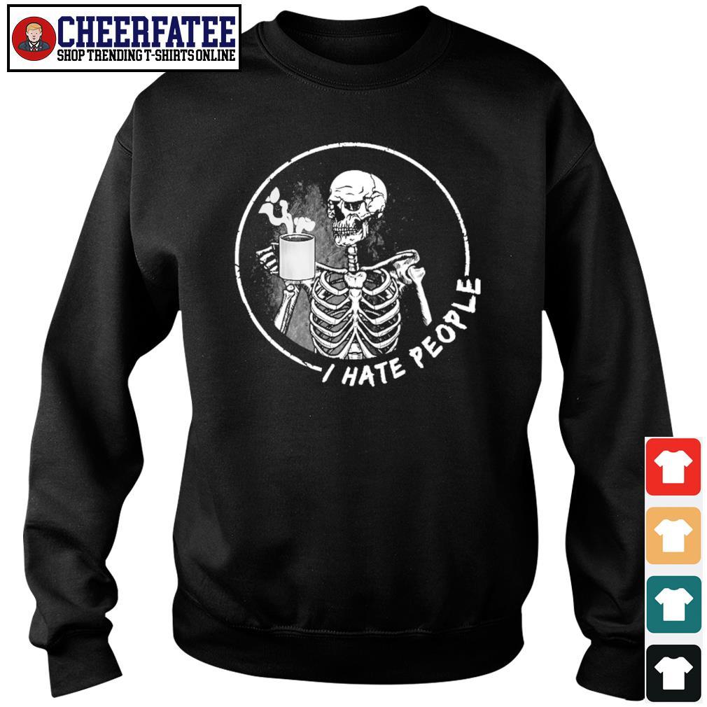 Skeleton drinking coffee I hate people s sweater