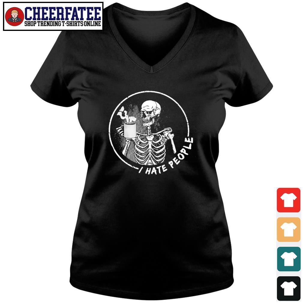 Skeleton drinking coffee I hate people s v-neck t-shirt